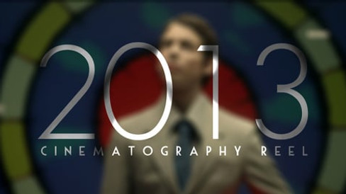 2013 Cinematography Reel