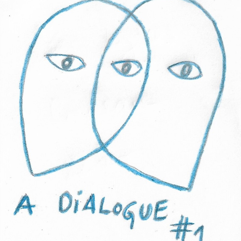 A dialogue series #1