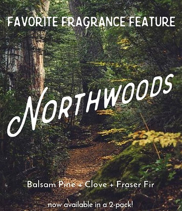 Favorite Fragrance Feature, Northwoods! - 8oz Twin Pack