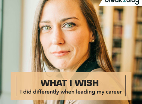4 Things I Wish I did DIFFERENTLY when Leading my Career