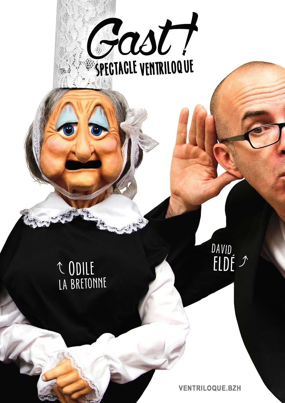 """Affiche de """"Gast !"""" Le nouveau spectacle du ventriloque breton David Eldé et Odile la Bretonne"""