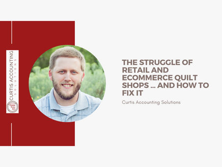 The struggle of retail and eCommerce Quilt Shops … and how to fix it
