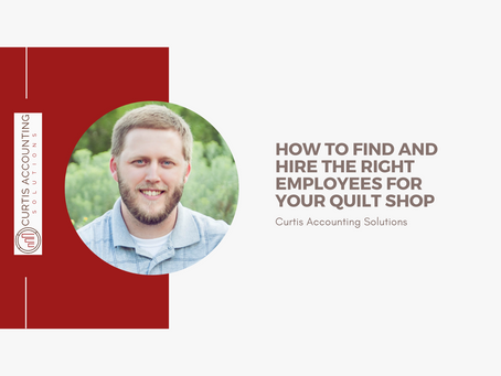 How to find and hire the right employees for your quilt shop