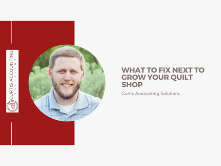 What to fix next to grow your quilt shop