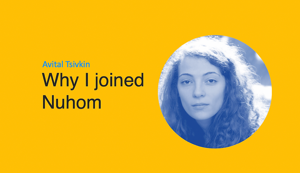Nuhom - Avital Tsivkin - Why I joined
