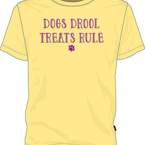 Dogs Drool Treats Rule T- Shirt
