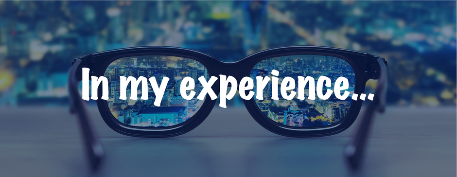 In my experience…focus is an incredibly valuable capability