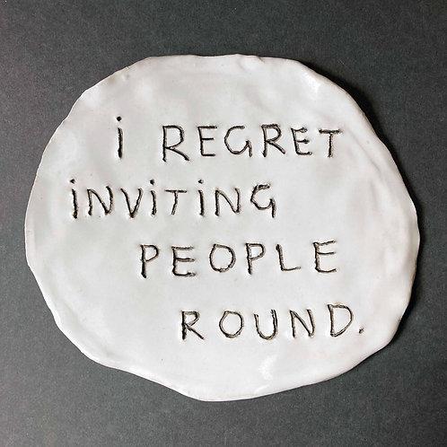 I regret inviting people round.
