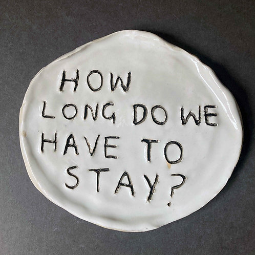 How long do we have to stay?