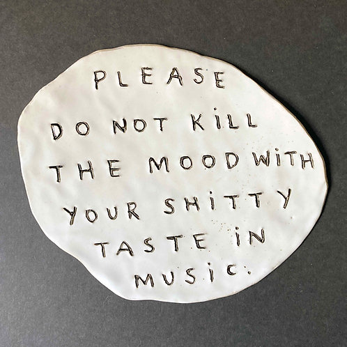 Please do no kill the mood with your shitty taste in music.