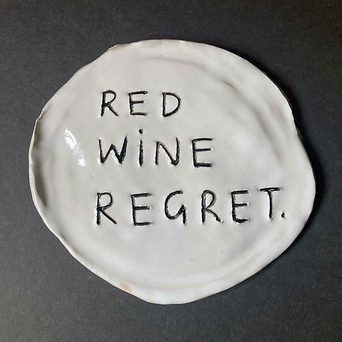 Red wine regret.