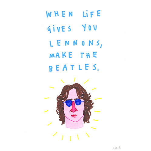 When Life Gives You Lennons, Make The Beatles