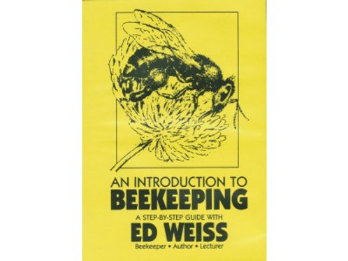 An interoduction to beekeeping (a step by step guide) Ed Weiss