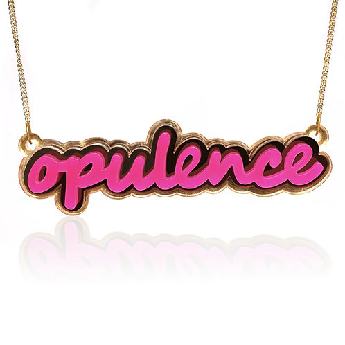 Opulence You Own EVERYTHING