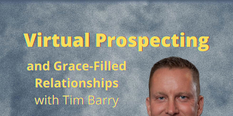 Virtual Prospecting and Grace-filled Relationships