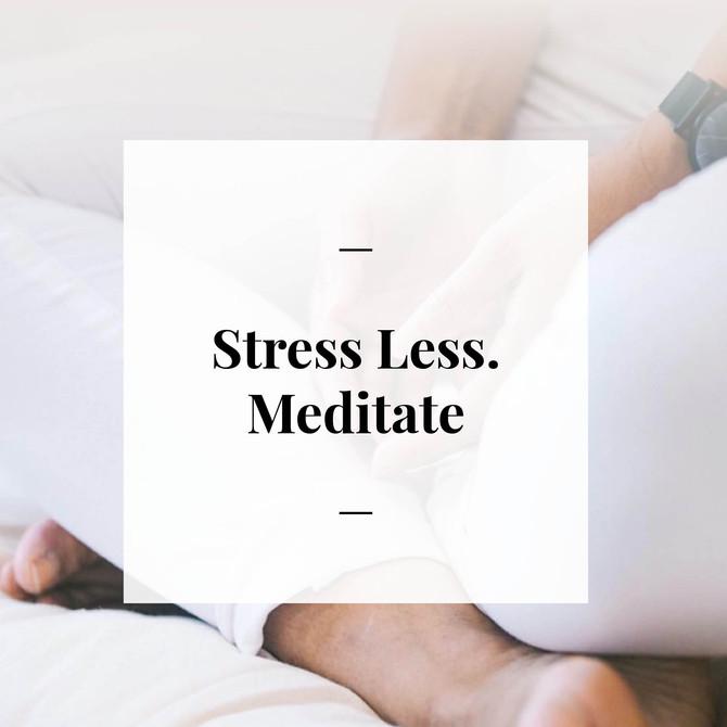 Day 7 - Stress Less. Meditate