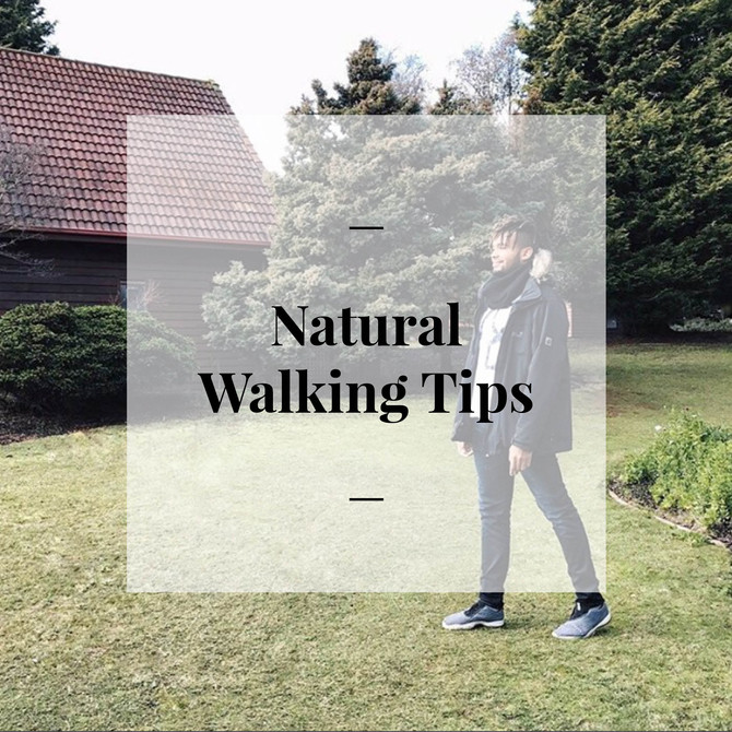 Day 10 - Tips for Natural Walking