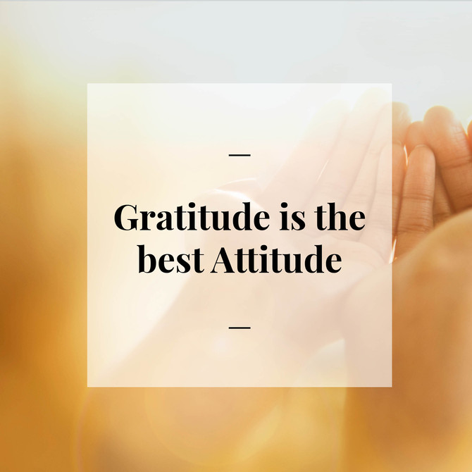 Day 6 - Gratitude is the Best Attitude