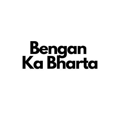 Bengan Ka Bharta
