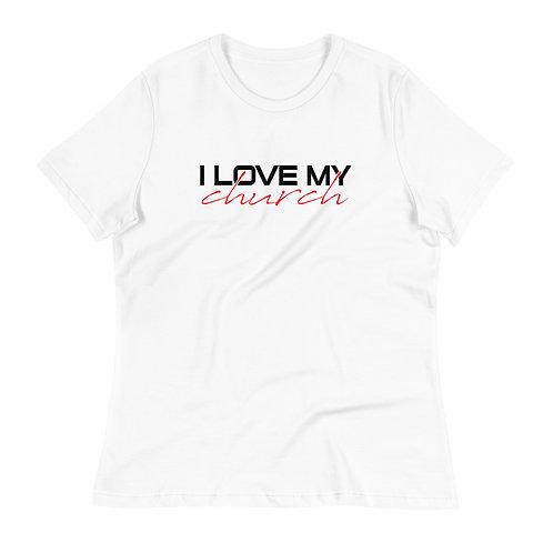 I LOVE MY CHURCH Women's Relaxed T-Shirt