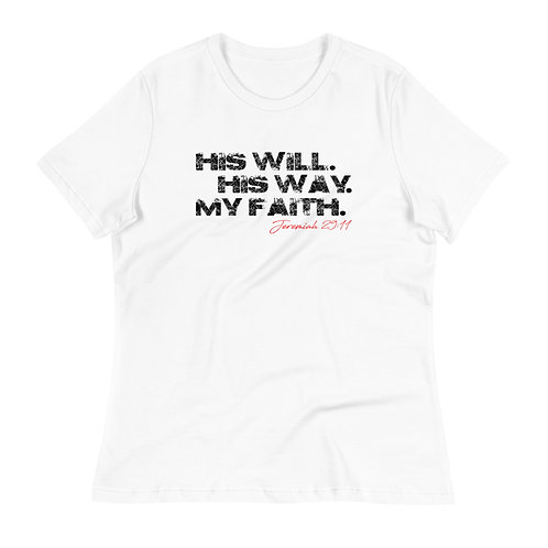 HIS WILL HIS WAY MY FAITH Women's Relaxed T-Shirt