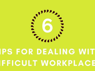 Tips for Difficult Workplaces