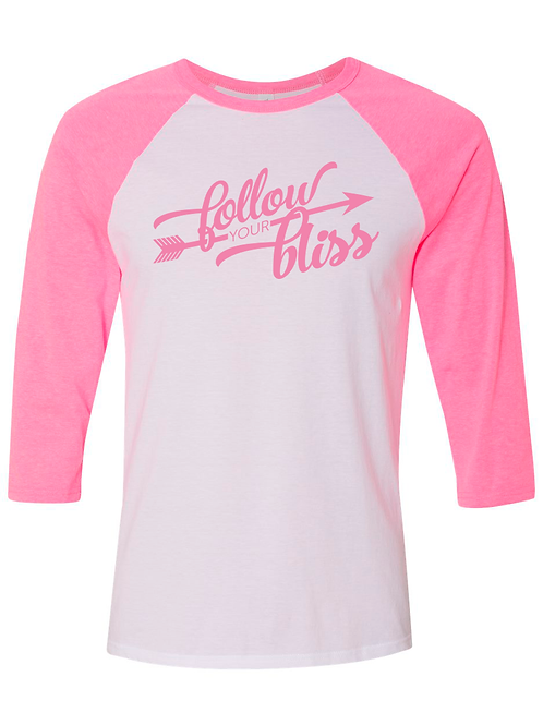 Follow Your Bliss - 3/4 sleeve - Neon Pink