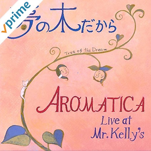 "AROMATICA CD ""LIVE at Mr. Kelly's"""