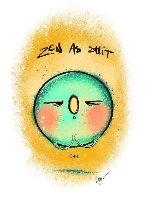 """Zen as shit."""