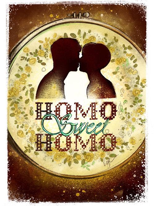 """""""Homo sweet homo"""""""