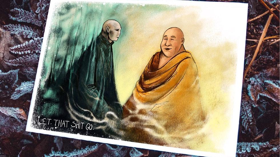 """Let that shit go."""