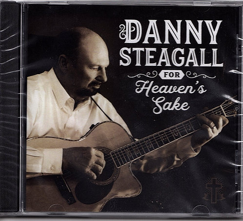 For Heaven's Sake by DANNY STEAGALL