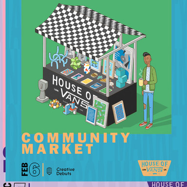 Community Market: Creative Expression In Partnership With House Of Vans X Creative Debuts