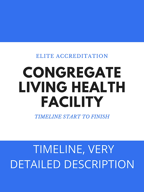 A Timeline, detailed and to the task for Congregate Living Health Facility