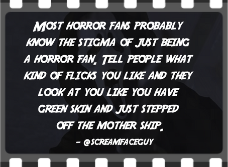 Getting Past the Stigma of Being a Horror Fan