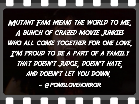 MutantFam: A bunch of crazed movie junkies!