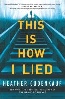 This is how I lied by Heather Gudenkauf.