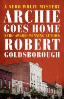 Archie goes home by Robert Goldsborough.