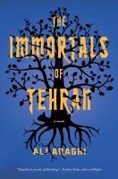 The immortals of Tehran by Ali Aragi