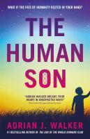 The human son by Adrian J. Walker