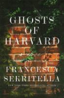 Ghosts of Harvard by Francesca Serritell