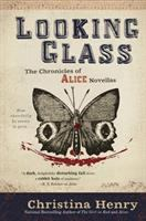 Looking glass the chronicles of Alice no