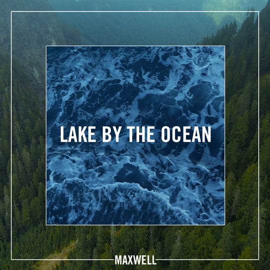 """""""Lake By The Ocean"""" Maxwell Single Cover"""