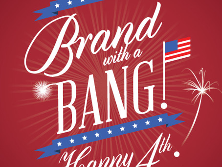 Brand with a Bang – Happy 4th of July!