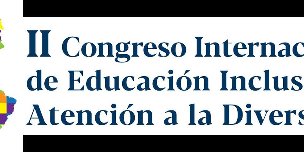 II CONGRESO INTERNACIONAL DE EDUCACIÓN INCLUSIVA Y ATENCIÓN A LA DIVERSIDAD