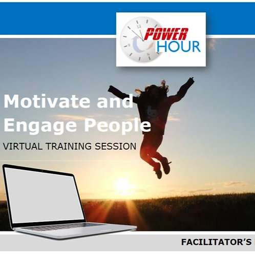 Motivate and Engage People - VIRTUAL session (PDF)