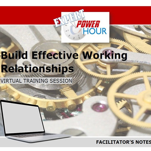 Build Effective Working Relationships - Virtual Session (PDF Version)