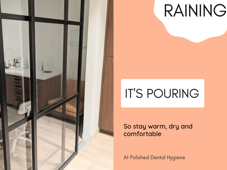 Polished Dental Hygiene Vancouver stay comfortable, warm and dry during the rainy Vancouver days