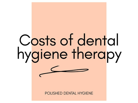 Costs of dental hygiene at Polished Dental Hygiene