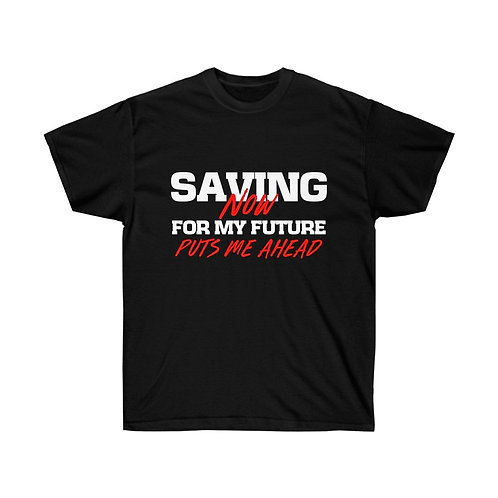 Saving form My Future White Lettering - Unisex Tee